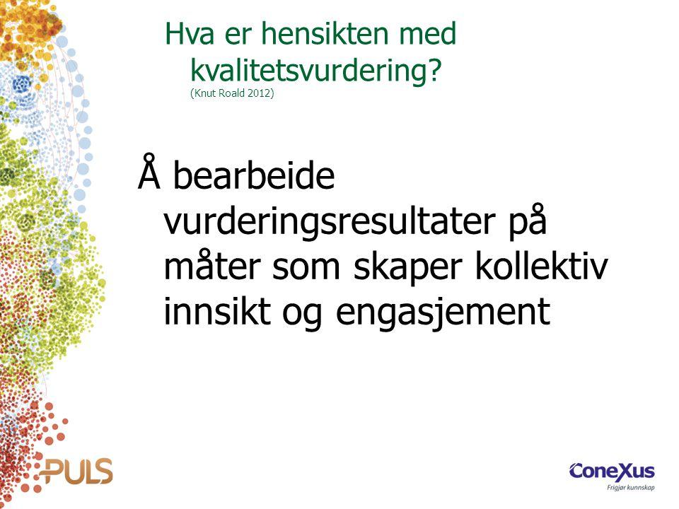 Hva er hensikten med kvalitetsvurdering (Knut Roald 2012)