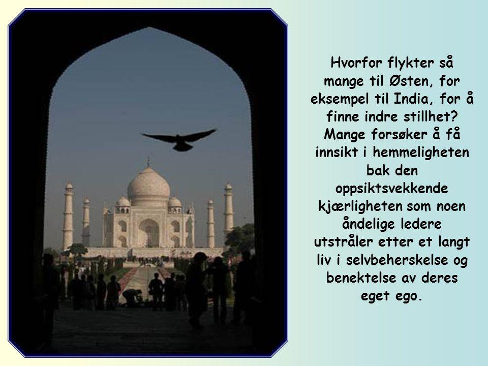 Hvorfor flykter så mange til Østen, for eksempel til India, for å finne indre stillhet.