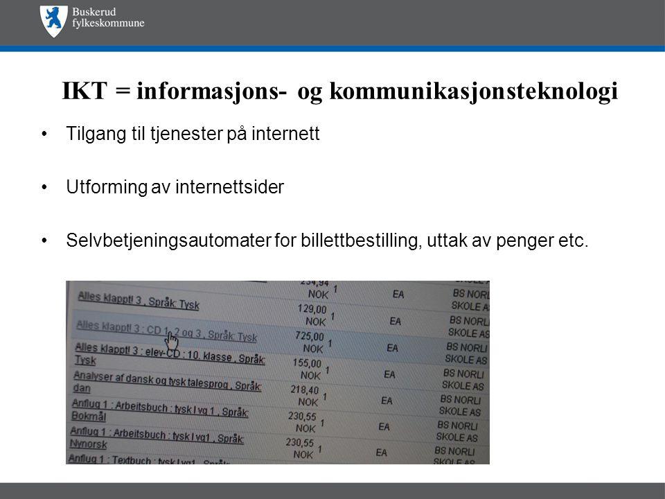IKT = informasjons- og kommunikasjonsteknologi