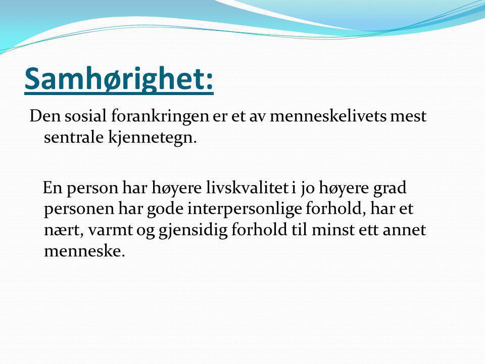 Samhørighet: Den sosial forankringen er et av menneskelivets mest sentrale kjennetegn.