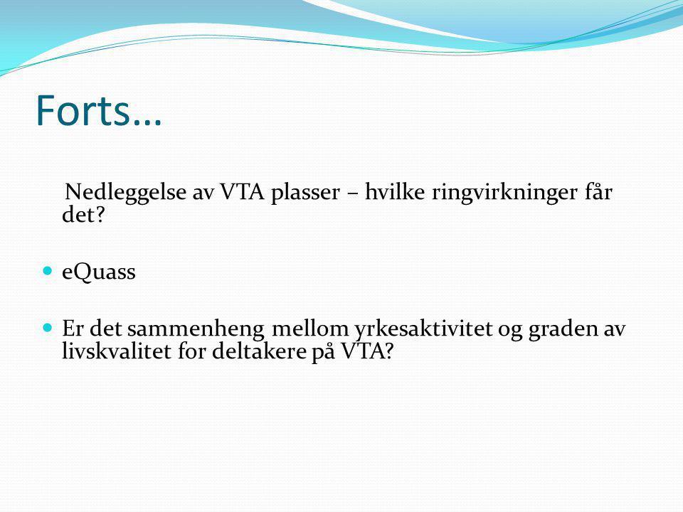Forts… Nedleggelse av VTA plasser – hvilke ringvirkninger får det
