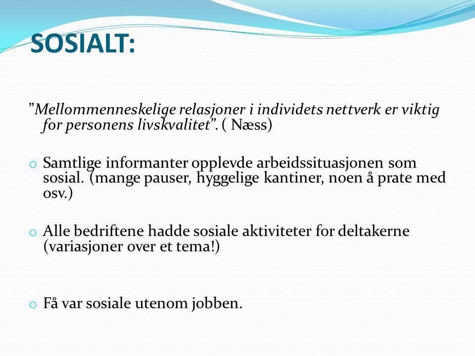 SOSIALT: Mellommenneskelige relasjoner i individets nettverk er viktig for personens livskvalitet . ( Næss)