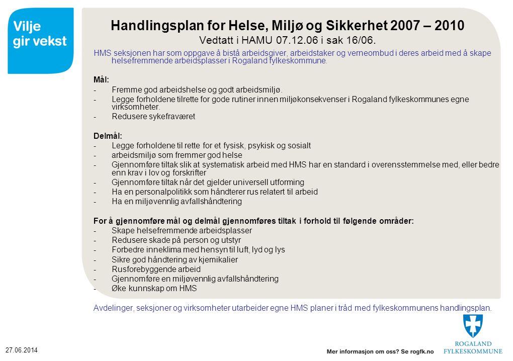 Handlingsplan for Helse, Miljø og Sikkerhet 2007 – 2010 Vedtatt i HAMU 07.12.06 i sak 16/06.