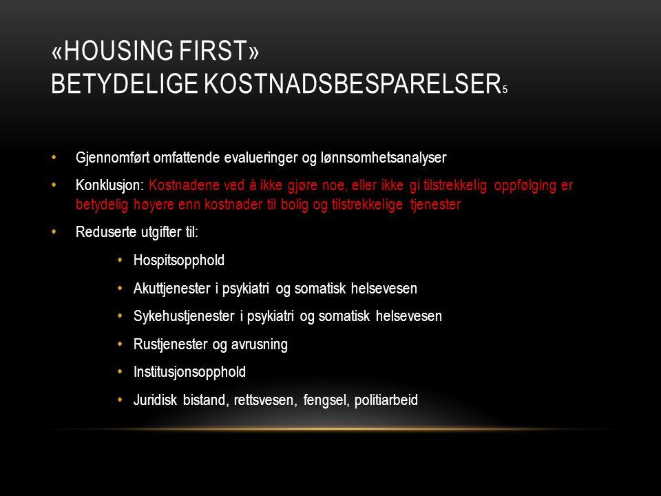 «Housing first» Betydelige kostnadsbesparelser5