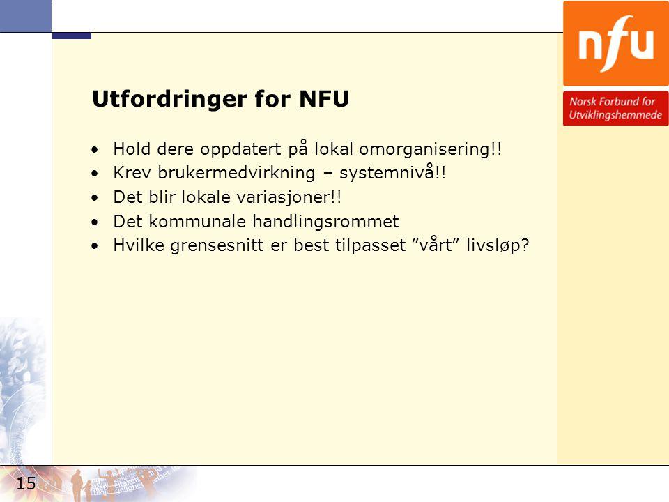 Utfordringer for NFU Hold dere oppdatert på lokal omorganisering!!