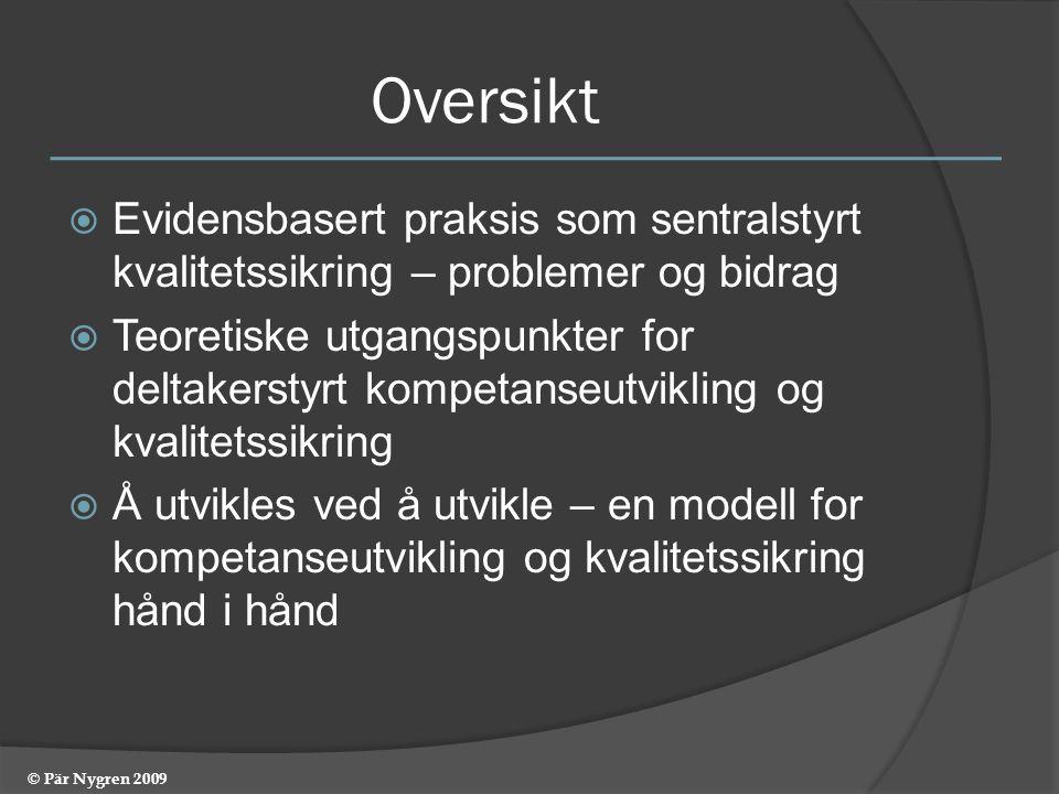 Oversikt Evidensbasert praksis som sentralstyrt kvalitetssikring – problemer og bidrag.