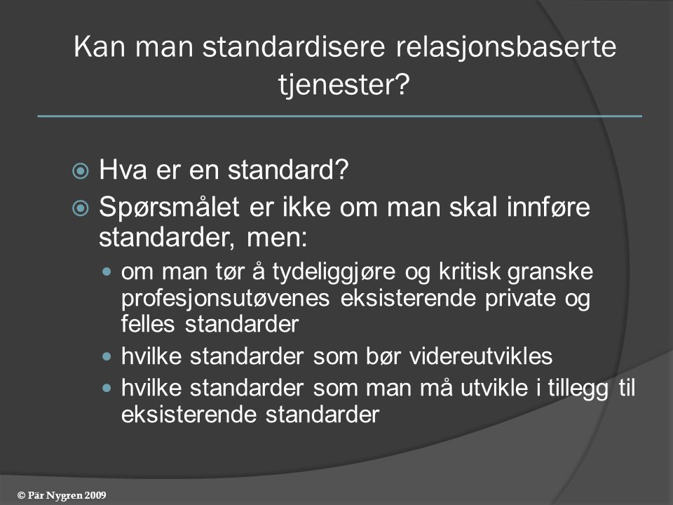 Kan man standardisere relasjonsbaserte tjenester