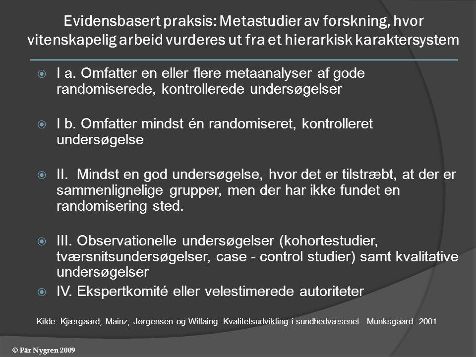 Evidensbasert praksis: Metastudier av forskning, hvor vitenskapelig arbeid vurderes ut fra et hierarkisk karaktersystem