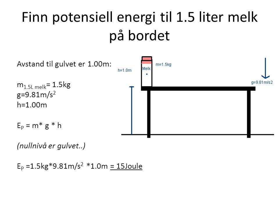 Finn potensiell energi til 1.5 liter melk på bordet