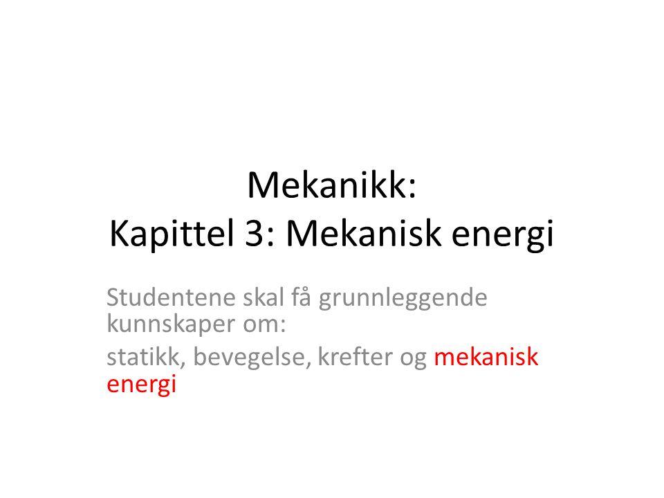 Mekanikk: Kapittel 3: Mekanisk energi