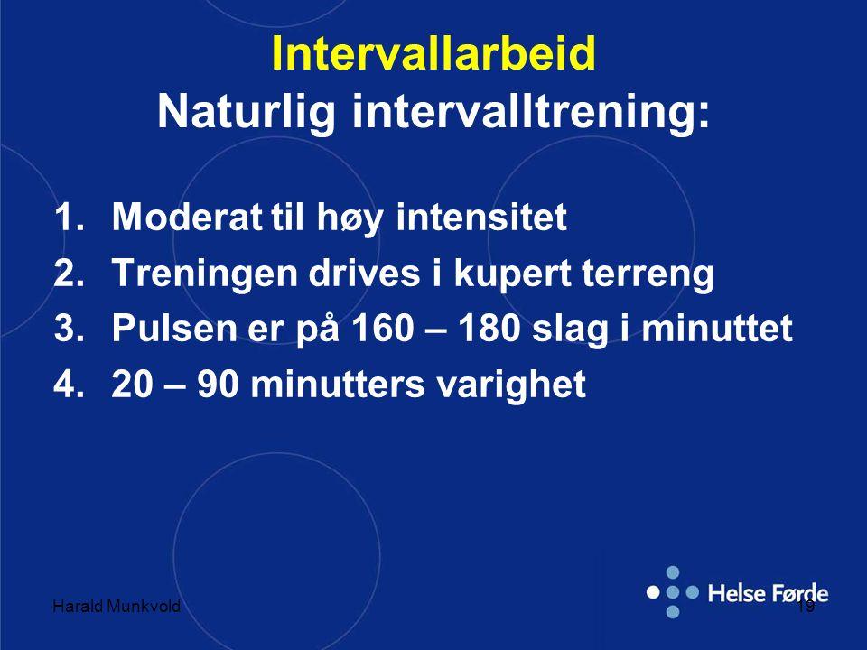 Intervallarbeid Naturlig intervalltrening: