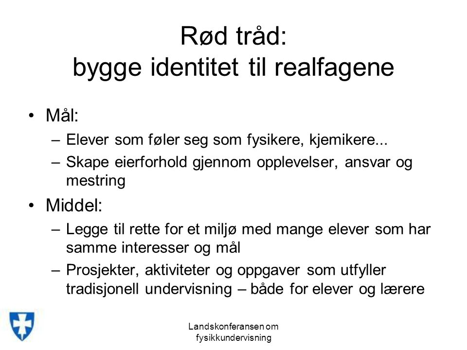 Rød tråd: bygge identitet til realfagene