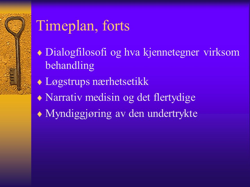 Timeplan, forts Dialogfilosofi og hva kjennetegner virksom behandling