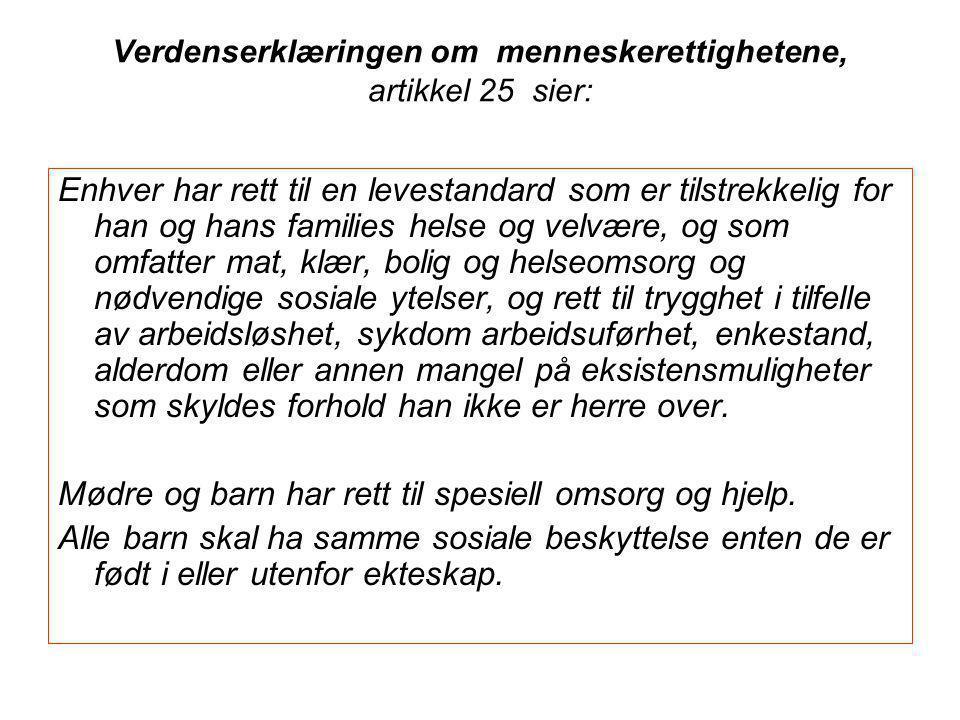 Verdenserklæringen om menneskerettighetene, artikkel 25 sier:
