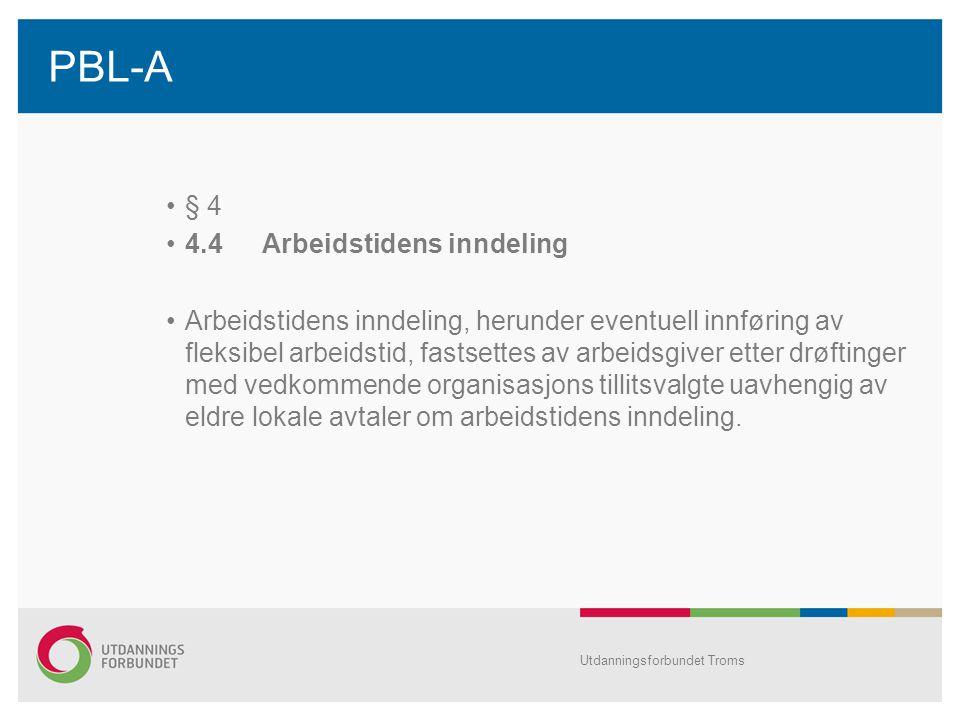 PBL-A § 4 4.4 Arbeidstidens inndeling