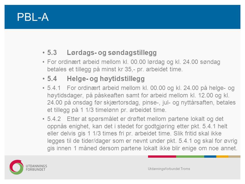 PBL-A 5.3 Lørdags‑ og søndagstillegg 5.4 Helge- og høytidstillegg