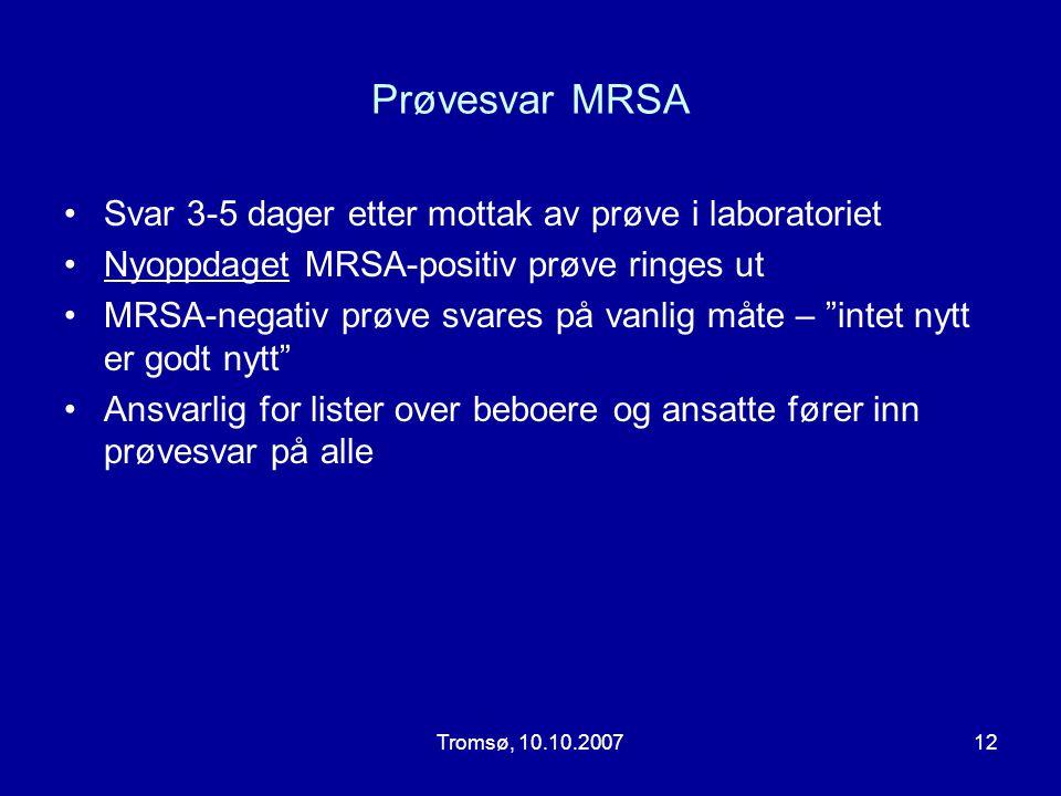 Prøvesvar MRSA Svar 3-5 dager etter mottak av prøve i laboratoriet