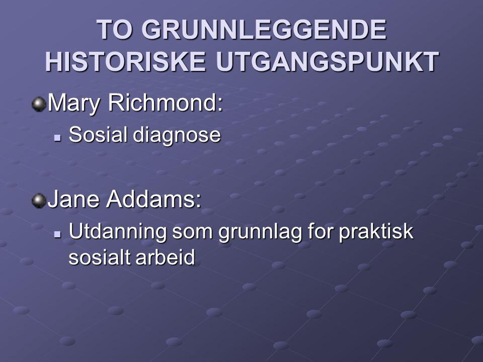 TO GRUNNLEGGENDE HISTORISKE UTGANGSPUNKT