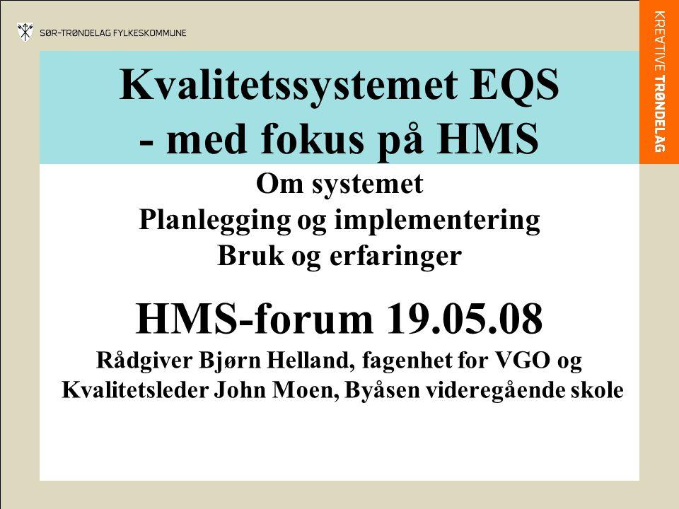 Kvalitetssystemet EQS - med fokus på HMS Om systemet Planlegging og implementering Bruk og erfaringer