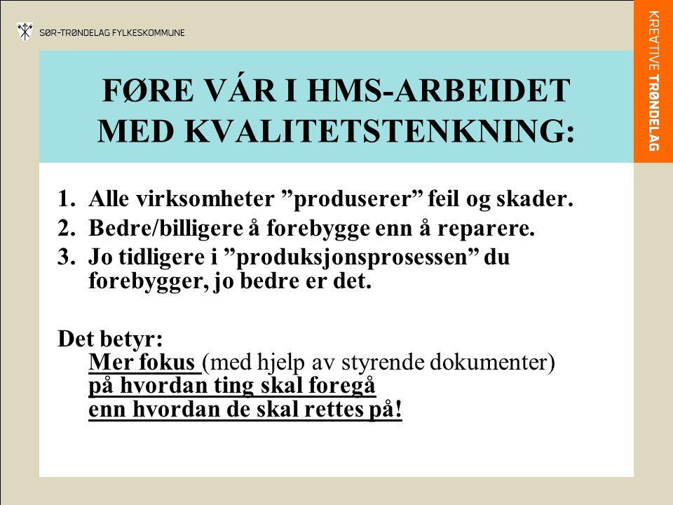 FØRE VÁR I HMS-ARBEIDET MED KVALITETSTENKNING: