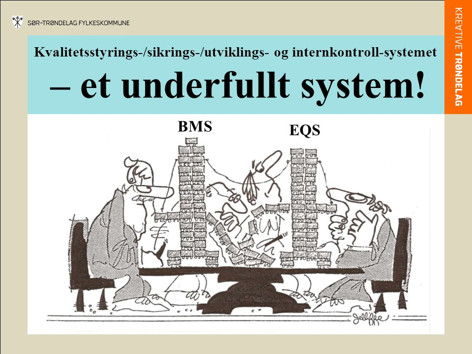 Kvalitetsstyrings-/sikrings-/utviklings- og internkontroll-systemet – et underfullt system!