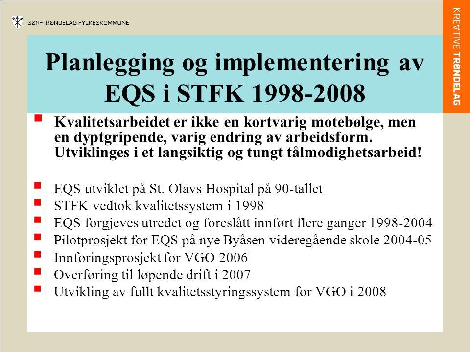 Planlegging og implementering av EQS i STFK 1998-2008