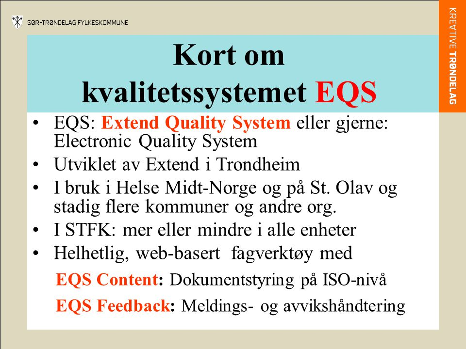 Kort om kvalitetssystemet EQS