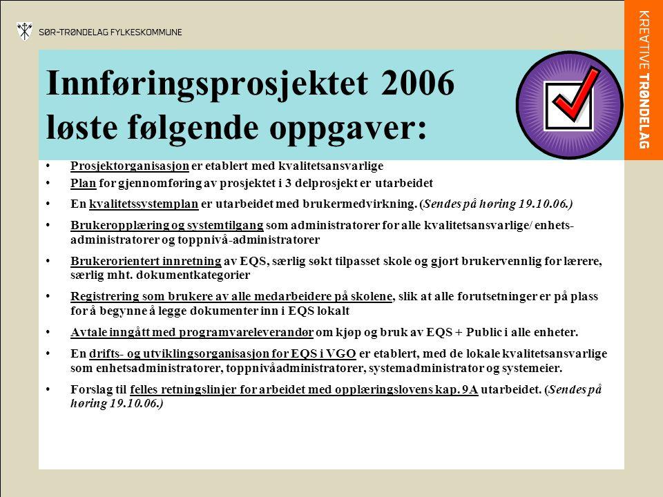 Innføringsprosjektet 2006 løste følgende oppgaver: