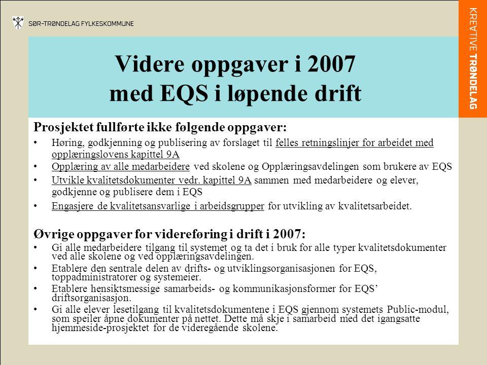 Videre oppgaver i 2007 med EQS i løpende drift