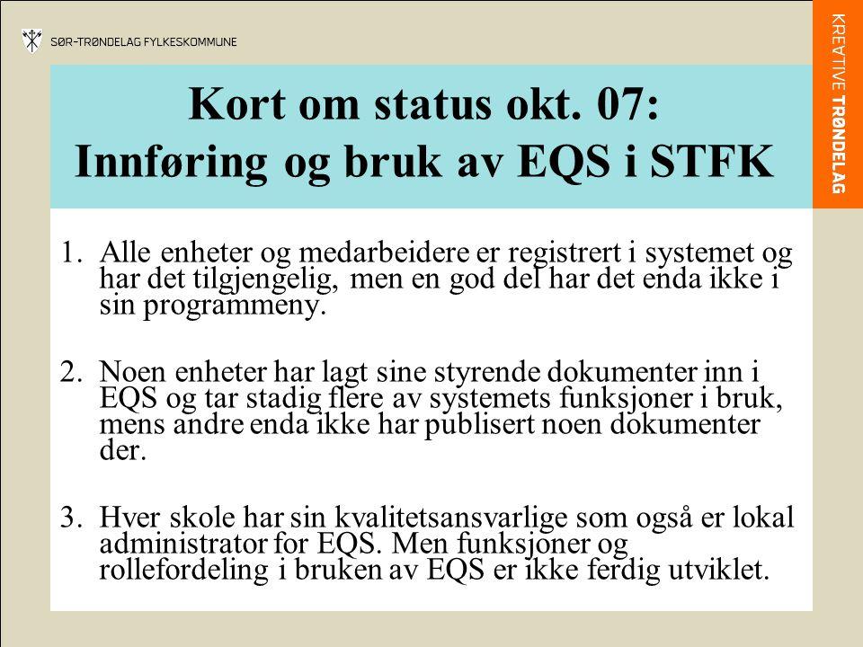 Kort om status okt. 07: Innføring og bruk av EQS i STFK