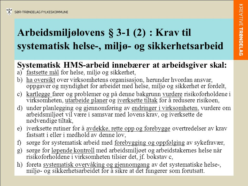 Arbeidsmiljølovens § 3-1 (2) : Krav til systematisk helse-, miljø- og sikkerhetsarbeid