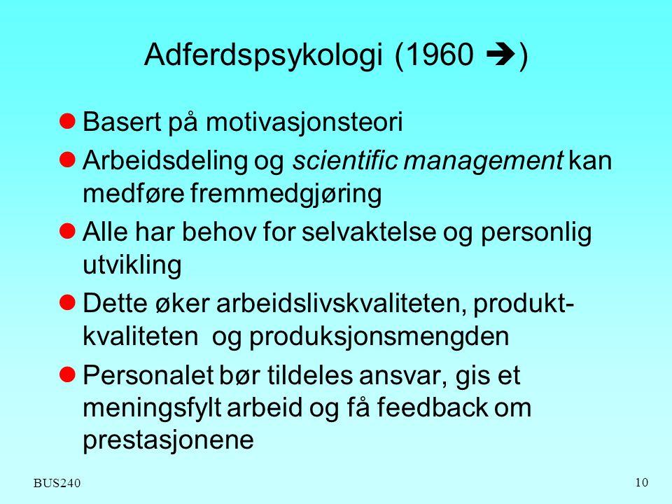 Adferdspsykologi (1960 ) Basert på motivasjonsteori