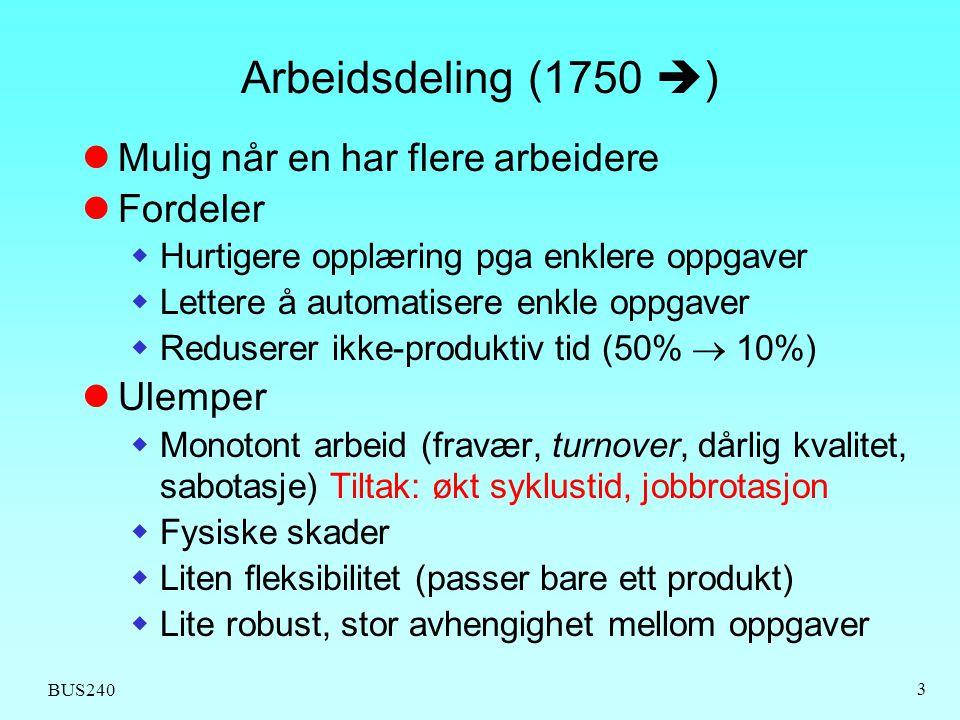 Arbeidsdeling (1750 ) Mulig når en har flere arbeidere Fordeler