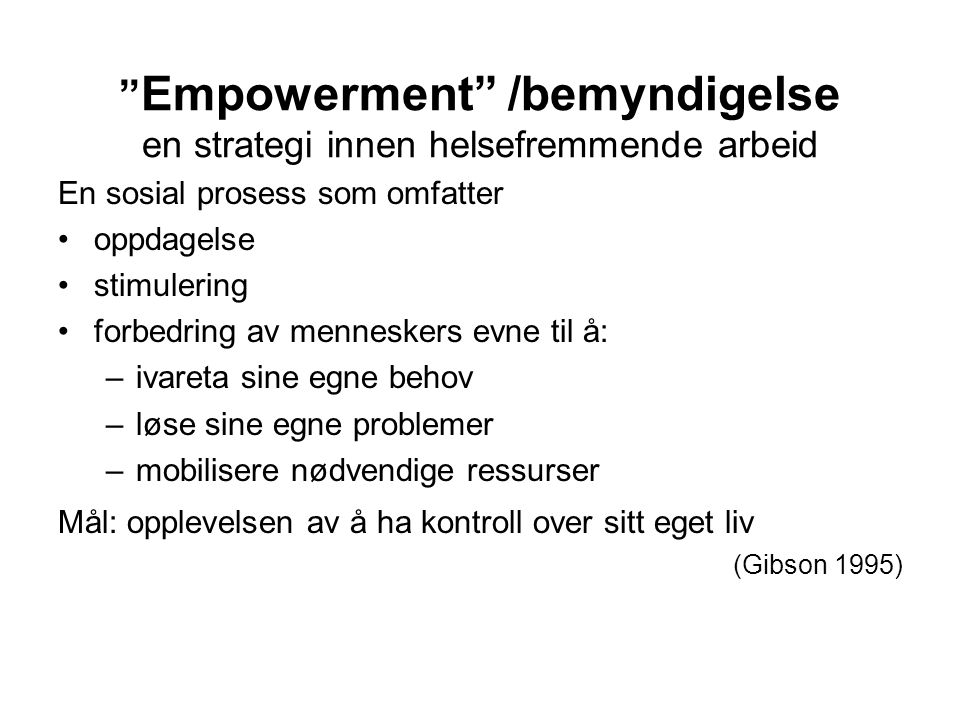 Empowerment /bemyndigelse en strategi innen helsefremmende arbeid