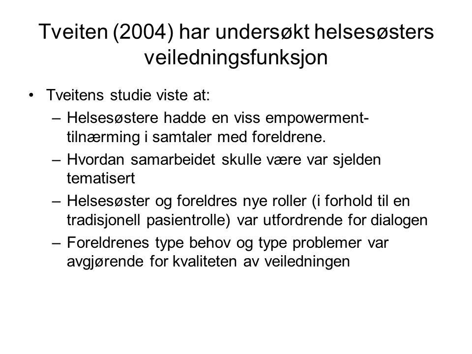 Tveiten (2004) har undersøkt helsesøsters veiledningsfunksjon
