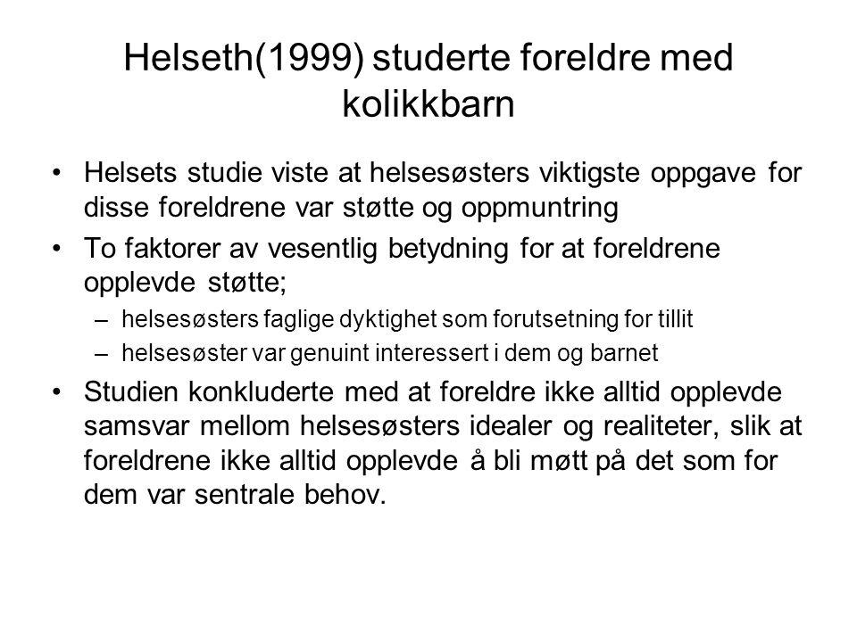 Helseth(1999) studerte foreldre med kolikkbarn