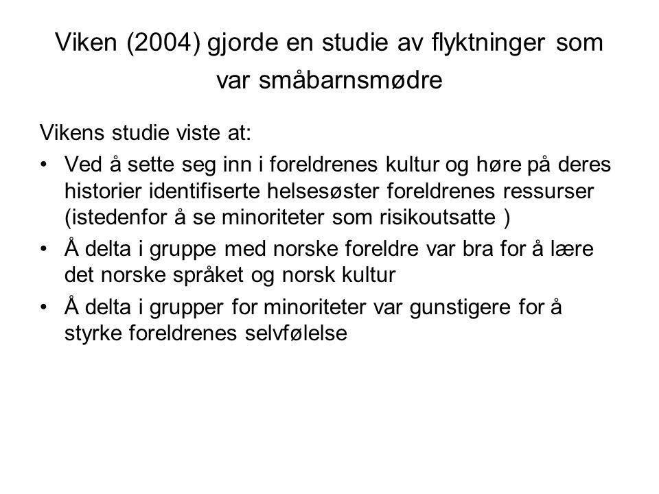 Viken (2004) gjorde en studie av flyktninger som var småbarnsmødre