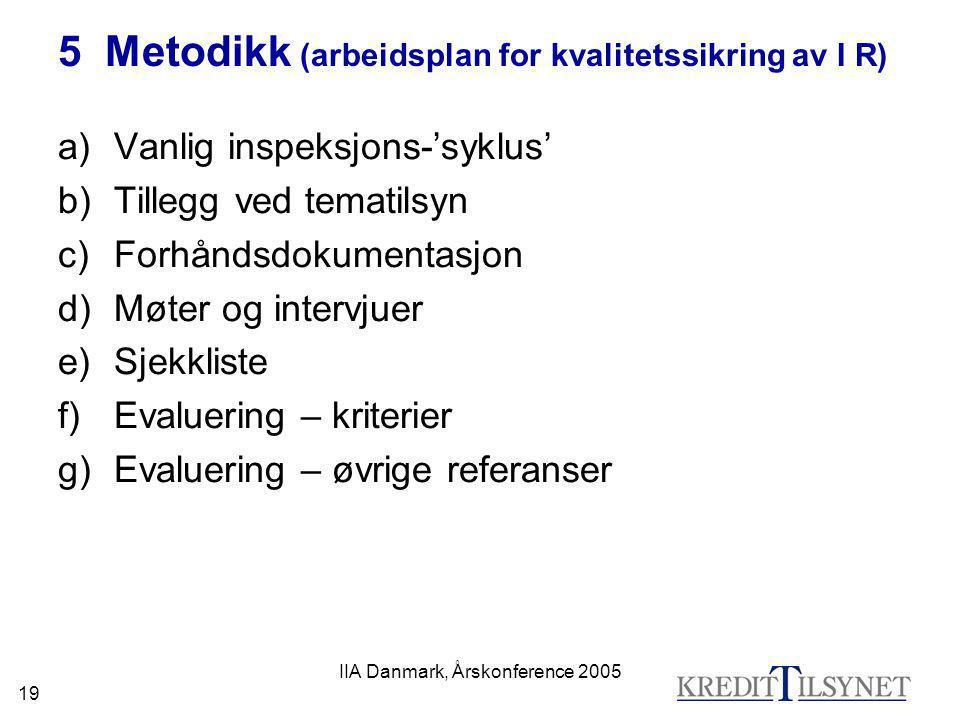 5 Metodikk (arbeidsplan for kvalitetssikring av I R)