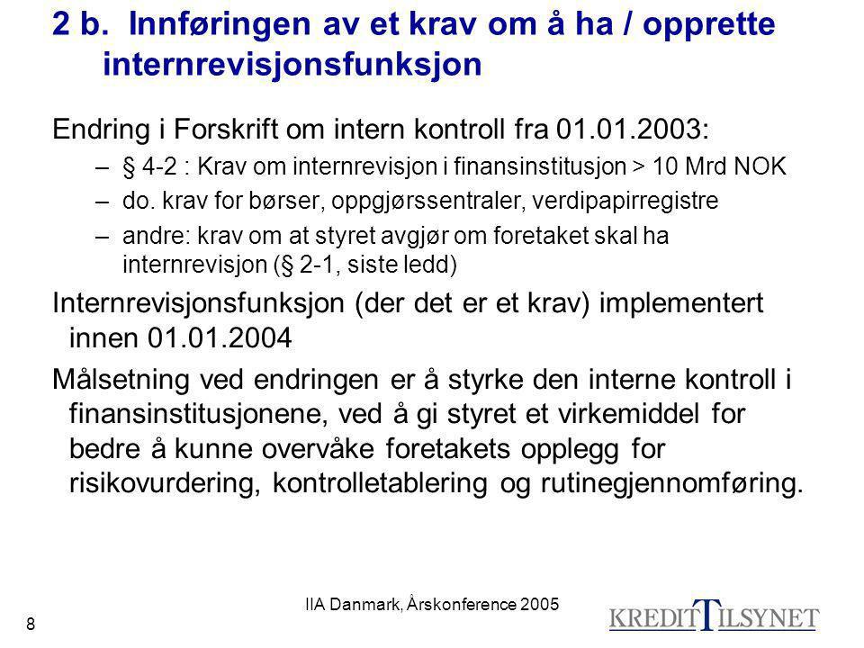 2 b. Innføringen av et krav om å ha / opprette internrevisjonsfunksjon
