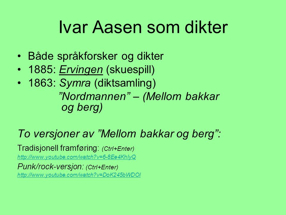 Ivar Aasen som dikter Både språkforsker og dikter