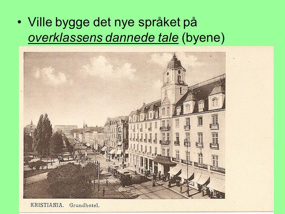 Ville bygge det nye språket på overklassens dannede tale (byene)