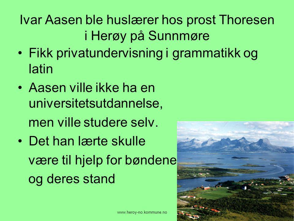 Ivar Aasen ble huslærer hos prost Thoresen i Herøy på Sunnmøre