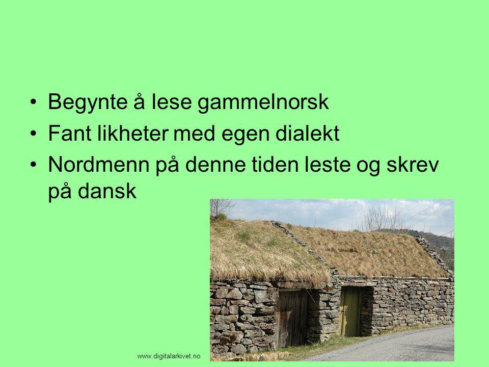 Begynte å lese gammelnorsk Fant likheter med egen dialekt