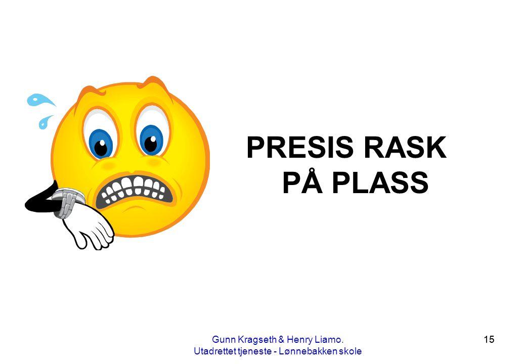 PRESIS RASK PÅ PLASS Gunn Kragseth & Henry Liamo.