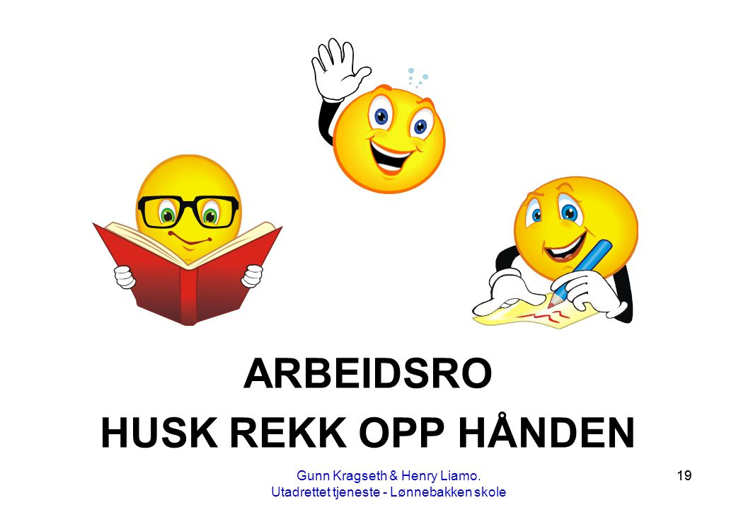 ARBEIDSRO HUSK REKK OPP HÅNDEN