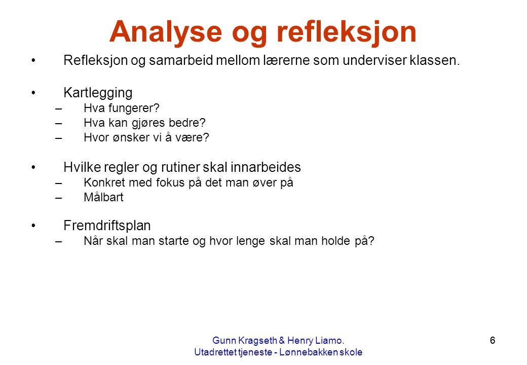 Analyse og refleksjon Refleksjon og samarbeid mellom lærerne som underviser klassen. Kartlegging. Hva fungerer