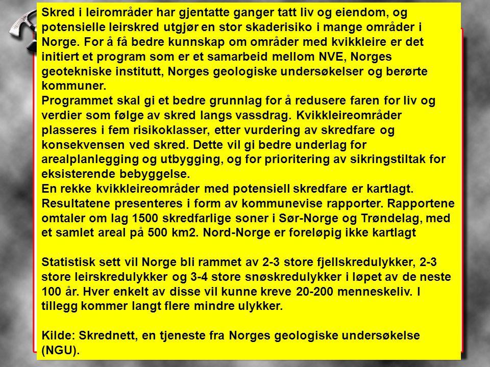 Skred i leirområder har gjentatte ganger tatt liv og eiendom, og potensielle leirskred utgjør en stor skaderisiko i mange områder i Norge.