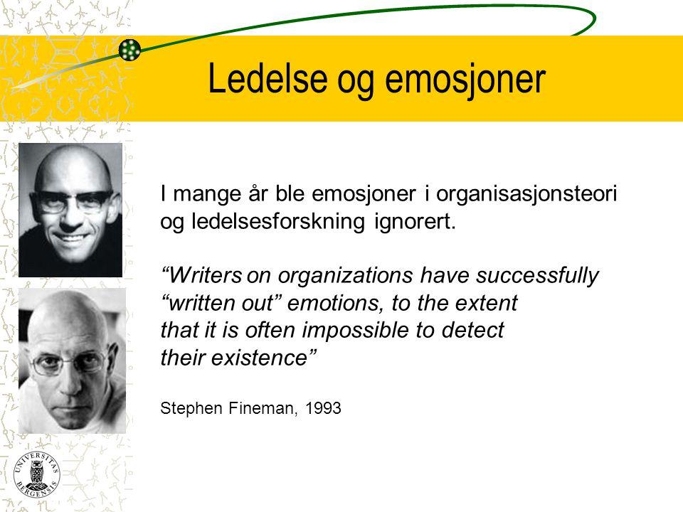 Ledelse og emosjoner I mange år ble emosjoner i organisasjonsteori og ledelsesforskning ignorert. Writers on organizations have successfully.