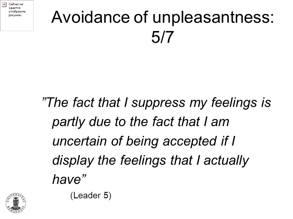 Avoidance of unpleasantness: 5/7