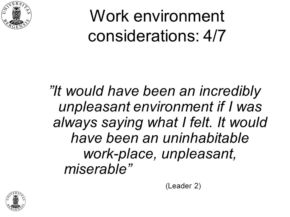 Work environment considerations: 4/7